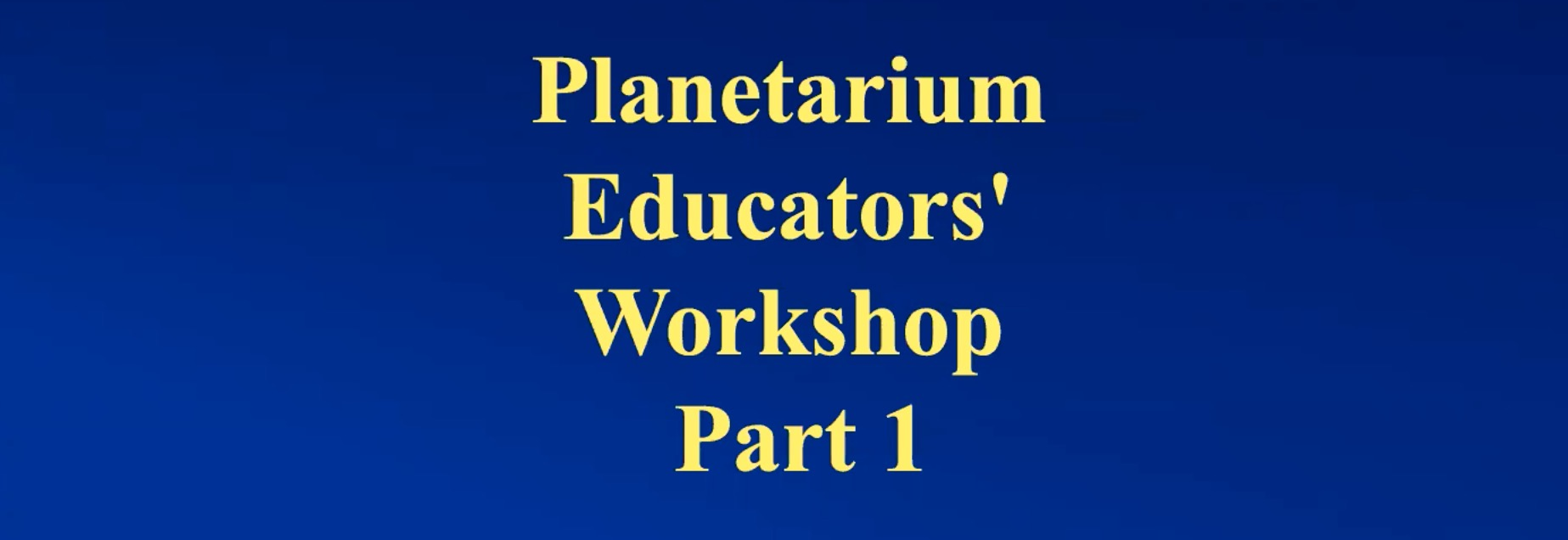 img news fulldome planetarium-educators-workshop-video-seminar