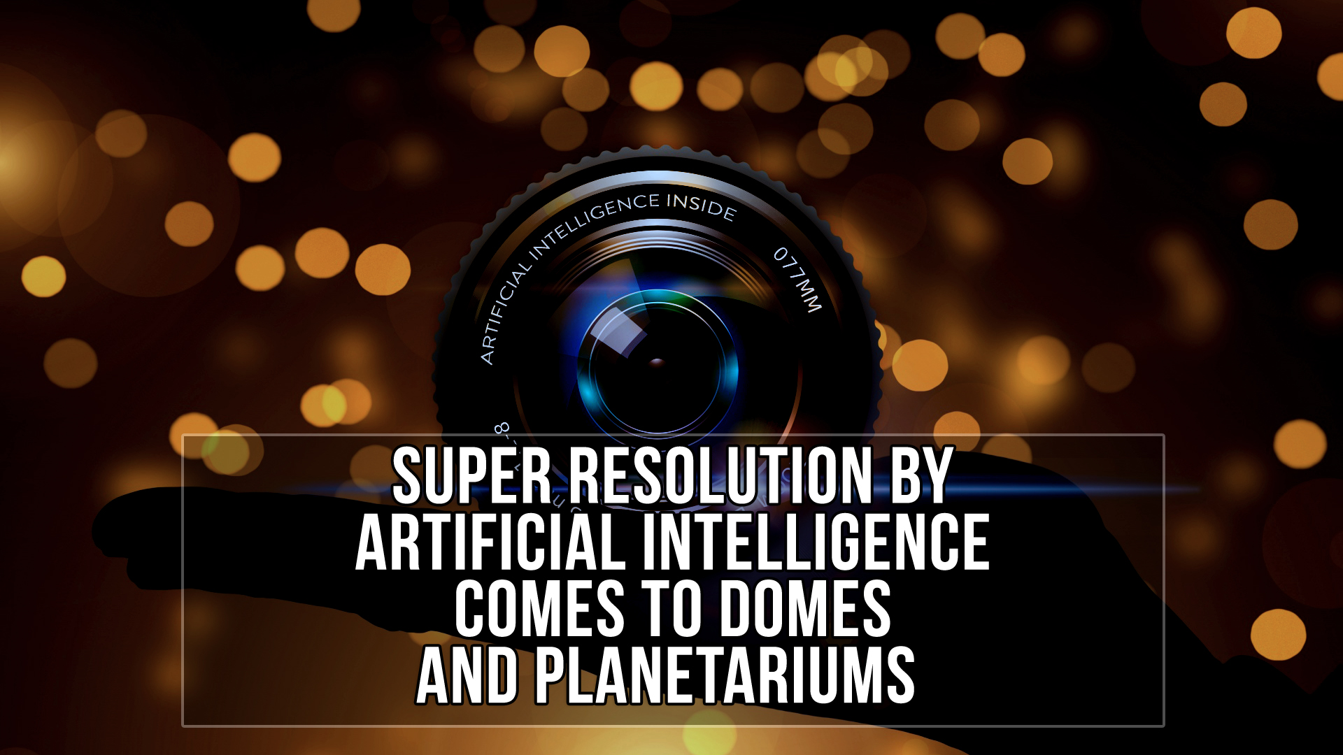 img news fulldome super-resolution-artificial-intelligence-for-domes-planetariums
