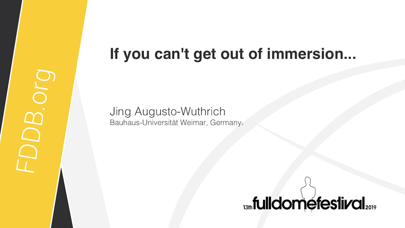 img news fulldome video-if-you-cant-get-out-of-immersion-by-jing-augusto-wuthrich