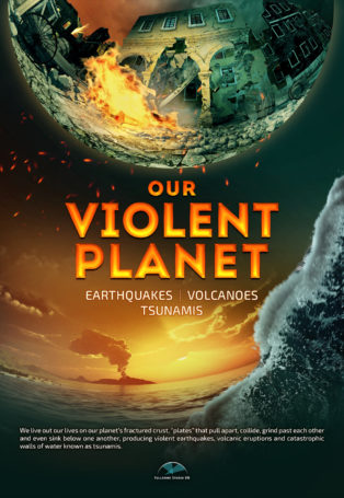 img poster fulldome show Our Violent Planet